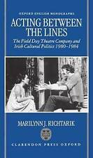 Acting between the Lines: The Field Day Theatre Company and Irish Cultural Polit