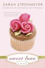 Sweet Love - New - Strohmeyer, Sarah - Hardcover