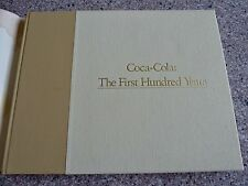 """Coca Cola """"The First Hundred Years"""" Hardcover Book 1886-1986"""