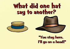 MAGNET DUMB JOKES What Did One Hat Say To Another