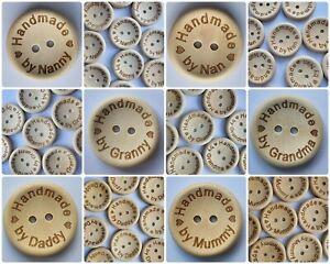 LUXURY WOODEN BUTTONS - HANDMADE BY MUMMY, DADDY, GRANDMA, NANNY-15mm,20mm,25mm