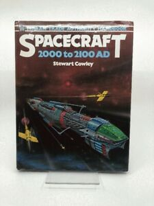 Spacecraft: 2000 to 2100 AD by Stewart Cowley (Hardcover in Jacket)