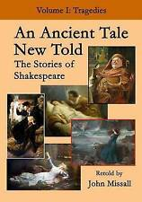 NEW An Ancient Tale New Told - Volume 1: The Stories of Shakespeare - Tragedies