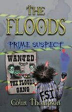 The Floods: Prime Suspect By Colin Thompson