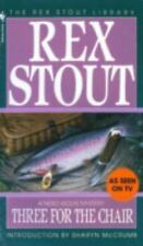 Three for the Chair: By Stout, Rex