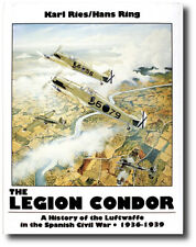 The Legion Condor 1936-1939 Aviation History Book By Karl Ries & Hans Ring