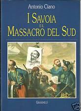 (Risorgimento) ANTONIO CIANO - I SAVOIA E IL MASSACRO DEL SUD