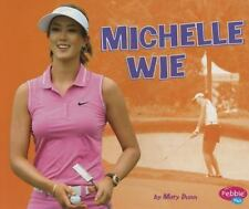 Women in Sports: Michelle Wie by Mary R. Dunn and Rose Davin (2016, Paperback)