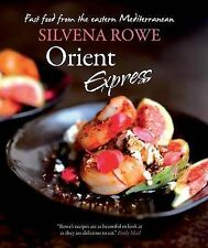 NEW Orient Express: Fast Food from the Eastern Mediterranean by Silvena Rowe