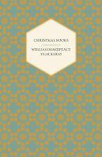 Christmas Books - Works of William Makepeace Thackeray. Thackeray, Makepeace.#