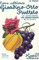 Agraria - Pucci - Come coltivare giardino orto frutteto - ed. 1961 Hoepli