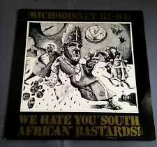 MICRODISNEY 82-84''WE HATE YOU SOUTH AFRICAN BASTARDS''  LP 33RPM