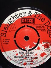 """SLAUGHTER & THE DOGS DAME TO BLAME JOHNNY T DEMO DECCA F13743 45 7"""" Single Punk"""