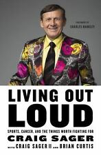 Living Out Loud : Sports, Cancer, and the Things Worth Fighting For by Brian Cu…