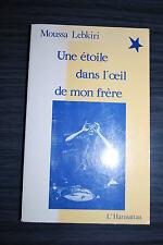 une étoile dans l'oeil de mon frère - Moussa Lebkiri