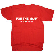 FOR THE MANY NOT THE FEW CORBYN LABOUR PARTY SOCIALIST SLOGAN ELECTION T SHIRT