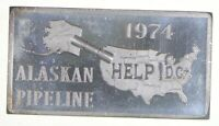 Art Bar - 1974 Alaskan Pipeline Help! D.C. 1 Oz. .999 Silver One Troy Ounce