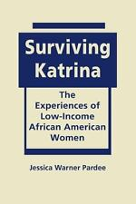 Surviving Katrina: The Experiences of Low-Income African American Women, Pardee,