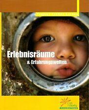 Erlebnisräume & Erfahrungswelten * Projekt Frühes Lernen KIGA 2006