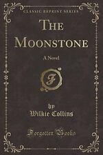 The Moonstone: A Novel (Classic Reprint) (Paperback or Softback)