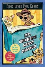 Mr. Chickee's Messy Mission: By Curtis, Christopher Paul
