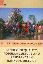 Gender Inequality, Popular Culture and Resistance in Bankura District by...