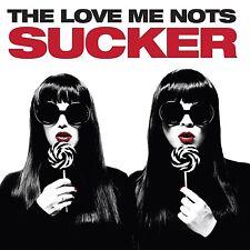 THE LOVE ME NOTS - SUCKER  CD NEU