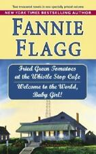 Fried Green Tomatoes at the Whistle Stop Cafe and Welcome to the World Baby Gir…