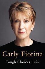 Tough Choices : A Memoir by Carly Fiorina (2006, Hardcover)