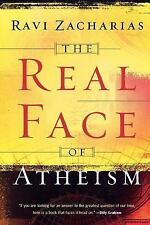 The Real Face of Atheism by Ravi Zacharias (2004, Paperback, Reprint)