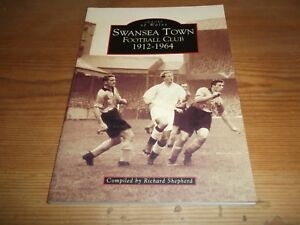 Book. Swansea Town Football Club. 1912-1964. Images of Wales