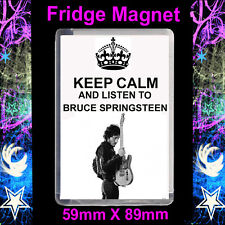 KEEP CALM AND LISTEN TO BRUCE SPRINGSTEEN - FRIDGE MAGNET LARGE 59MM X 89MM I#CD