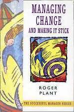 Managing Change and Making It Stick, Plant, Roger | Paperback Book | Acceptable