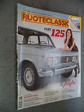 RUOTECLASSICHE # 267 - MARZO 2011 - FIAT 125 - STORIA DELLA JAGUAR