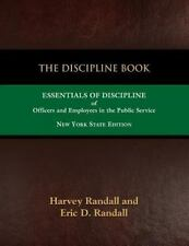 The Discipline Book : Essentials of Discipline of Officers and Employees in...