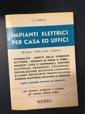 LIBRO IMPIANTI ELETTRICI PER CASA ED UFFICI BIASUTTI HOEPLI 1976