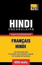 Vocabulaire Francais-Hindi Pour l'Autoformation - 9000 Mots by Andrey Taranov...