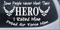 Some People Never Meet Hero Proud Air Force Mom Car Truck Window Decal Sticker