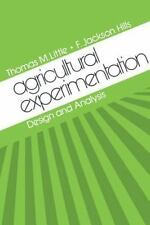Agricultural Experimentation : Design and Analysis by F. J. Hills and T. M....