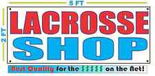LACROSSE SHOP Banner Sign NEW Larger Size Best Quality for the $$$