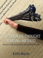 The Train-of-Thought Writing Method by Kathi Macias (2005, Paperback)