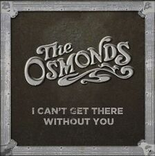 I Can't Get There Without You by The Osmonds (CD, 2012, Osmonds Entertainment (T