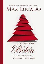 A Causa de Belén : Cada día Es Navidad. Cada Corazón, un Pesebre by Max...