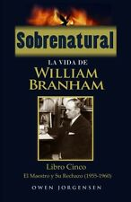 Sobrenatural: La Vida De William Branham, Libro Cinco, Español