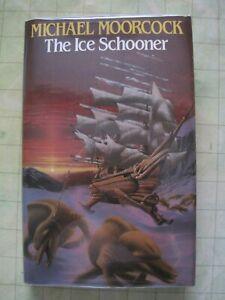 The Ice Schooner by Michael Moorcock Harrap 1985 1st UK HB SF Fantasy Jim Burns
