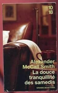 10/18. ALEXANDER McCALL SMITH: LA DOUCE TRANQUILITE DES SAMEDIS. 2010.