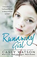 Runaway Girl: A beautiful girl. Trafficked for s**. Is there nowhere to hide?,C