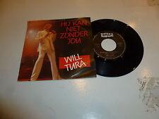 """WILL TURA - Hij Kan Niet Zonder Jou - 1988 Dutch 7"""" Juke Box Single"""