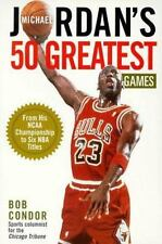 Michael Jordan's 50 Greatest Games: From His Ncaa Championship to Six -ExLibrary