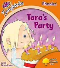 Oxford Reading Tree: Level 6: Songbirds: Tara's Party by Julia Donaldson, Clare Kirtley (Paperback, 2008)